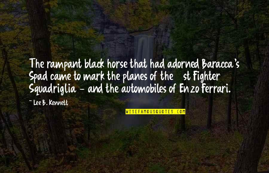 Enzo's Quotes By Lee B. Kennett: The rampant black horse that had adorned Baracca's