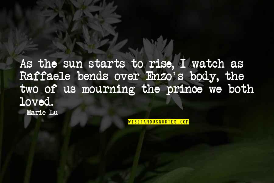 Enzo's Quotes By Marie Lu: As the sun starts to rise, I watch