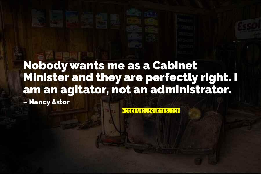 Ephraim Rescue Quotes By Nancy Astor: Nobody wants me as a Cabinet Minister and