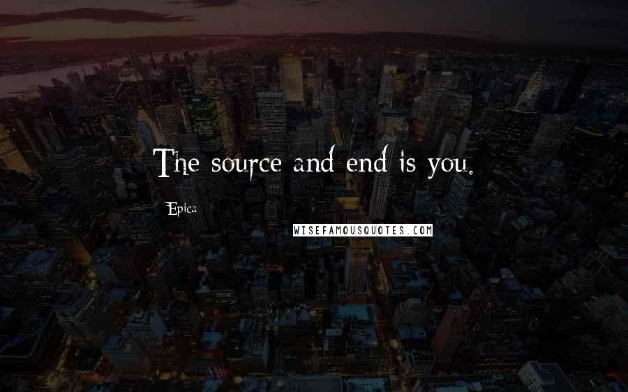 Epica quotes: The source and end is you.