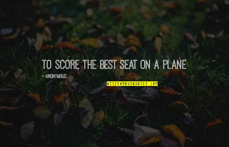 Epicentre Quotes By Anonymous: To Score The Best Seat On A Plane