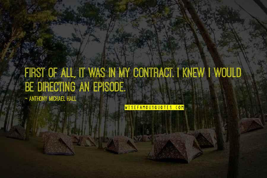 Episode 2 Quotes By Anthony Michael Hall: First of all, it was in my contract.