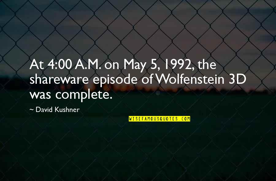 Episode 2 Quotes By David Kushner: At 4:00 A.M. on May 5, 1992, the
