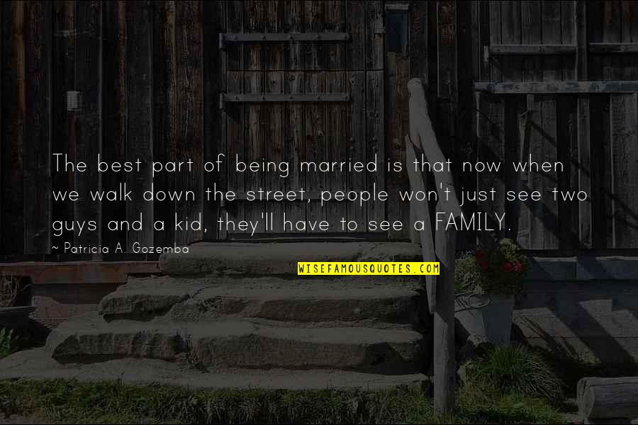 Equality And Love Quotes By Patricia A. Gozemba: The best part of being married is that