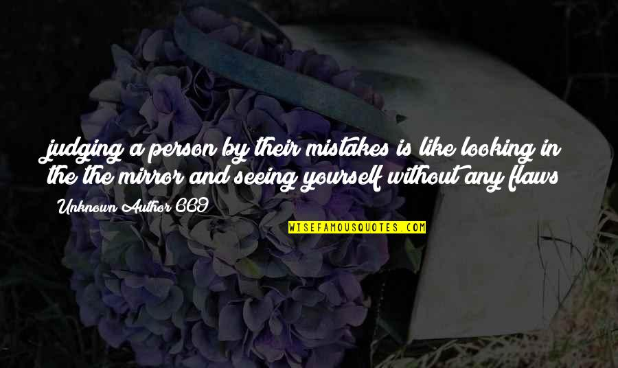 Equality And Love Quotes By Unknown Author 669: judging a person by their mistakes is like