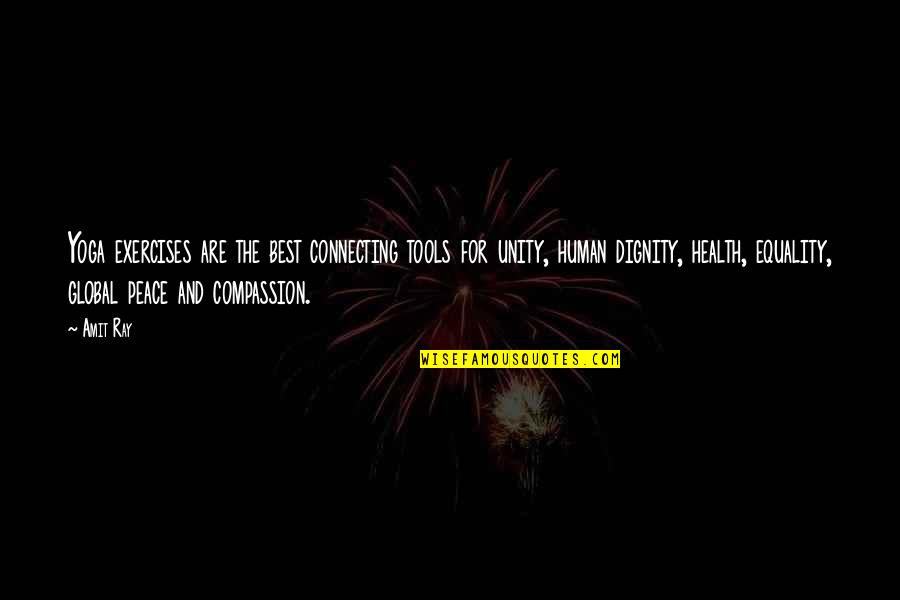 Equality And Peace Quotes By Amit Ray: Yoga exercises are the best connecting tools for