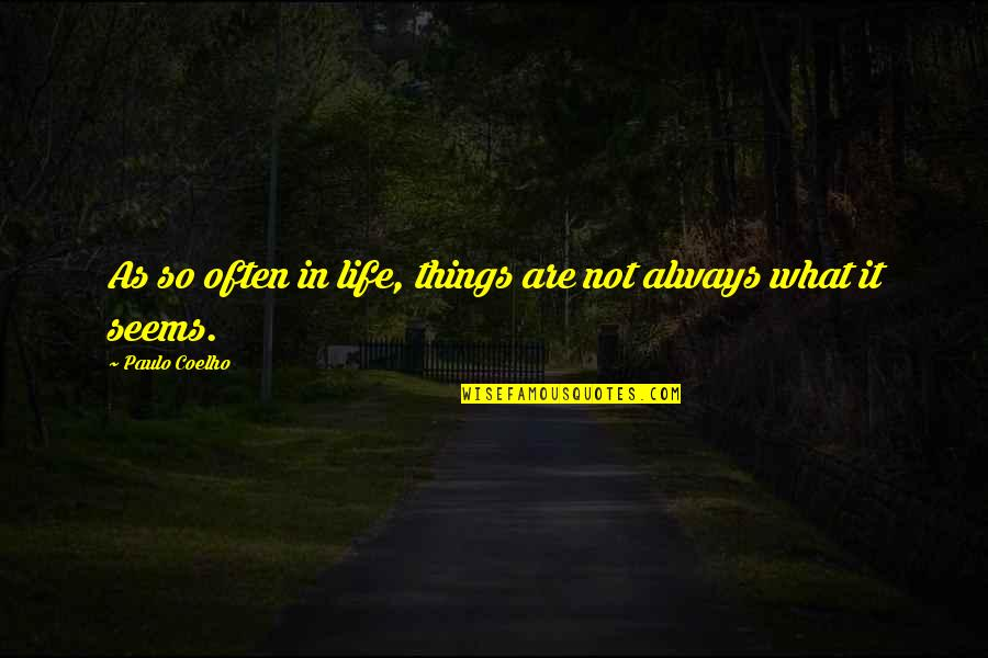 Equinoctial Quotes By Paulo Coelho: As so often in life, things are not