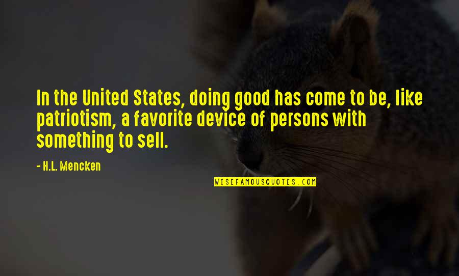 Erap Famous Quotes By H.L. Mencken: In the United States, doing good has come