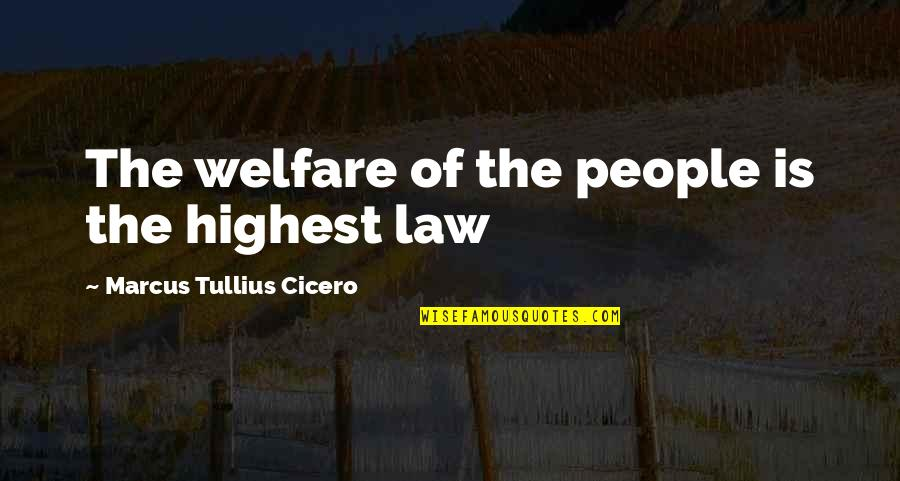 Erap Famous Quotes By Marcus Tullius Cicero: The welfare of the people is the highest