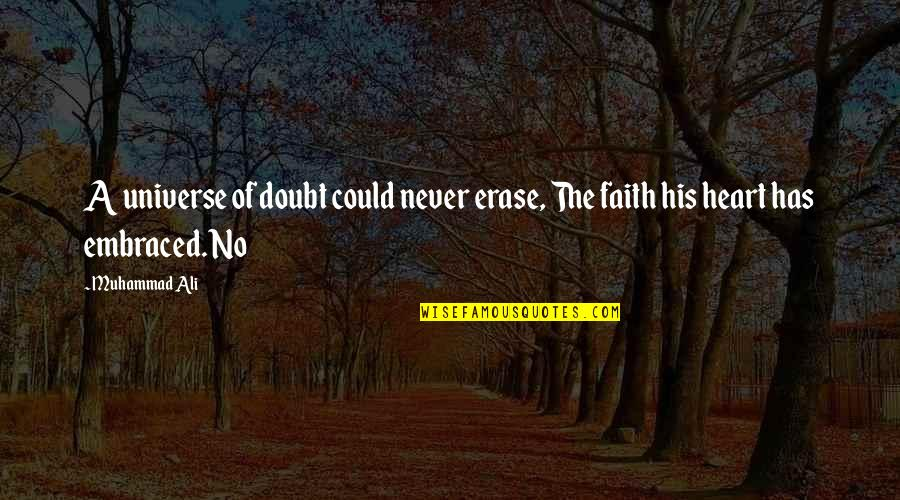 Erase Doubt Quotes By Muhammad Ali: A universe of doubt could never erase, The