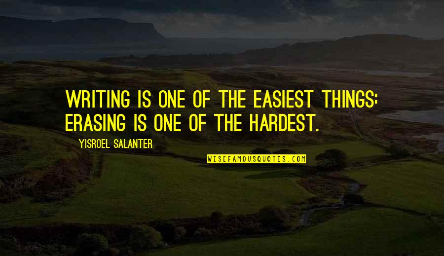 Erasing Quotes By Yisroel Salanter: Writing is one of the easiest things: erasing