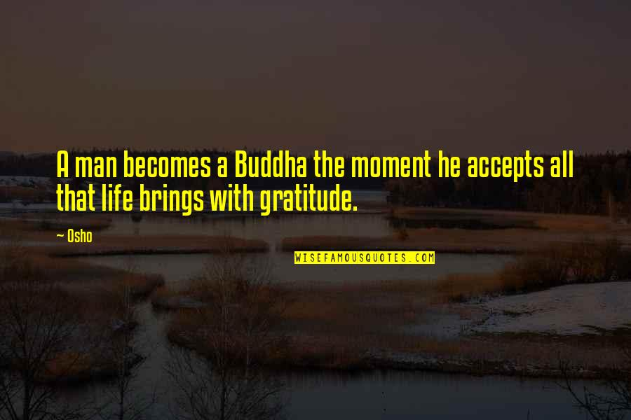 Erde Quotes By Osho: A man becomes a Buddha the moment he