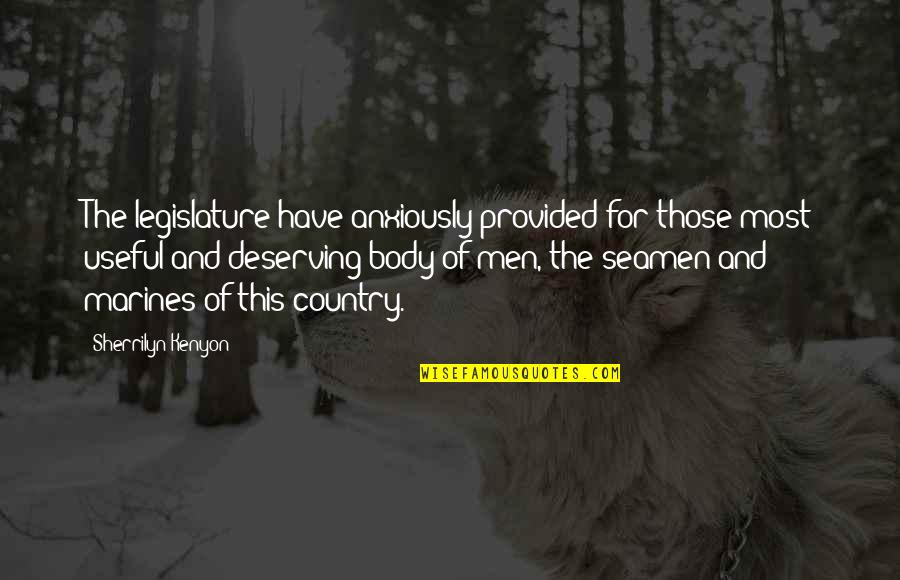Ergon Quotes By Sherrilyn Kenyon: The legislature have anxiously provided for those most