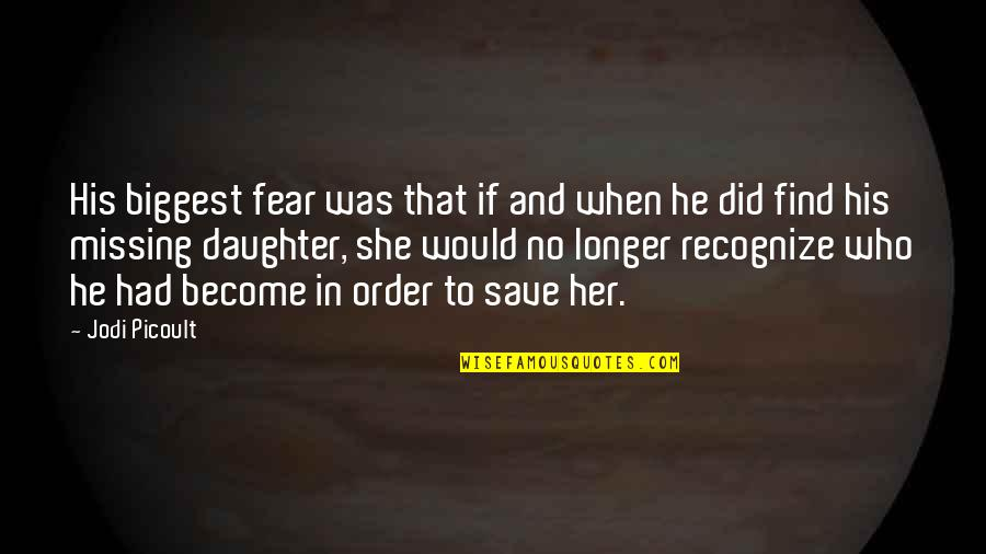 Eric Beal Quotes By Jodi Picoult: His biggest fear was that if and when