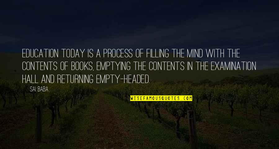 Eric Beal Quotes By Sai Baba: Education today is a process of filling the