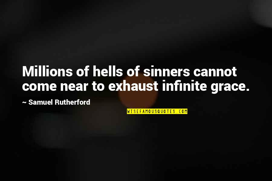 Eric Beal Quotes By Samuel Rutherford: Millions of hells of sinners cannot come near