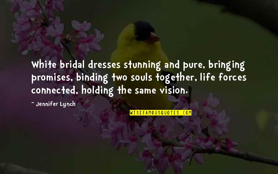 Eric Pollard Quotes By Jennifer Lynch: White bridal dresses stunning and pure, bringing promises,