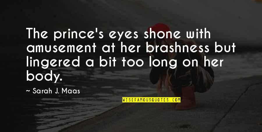 Eric Pollard Quotes By Sarah J. Maas: The prince's eyes shone with amusement at her