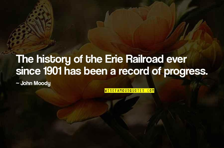 Erie's Quotes By John Moody: The history of the Erie Railroad ever since