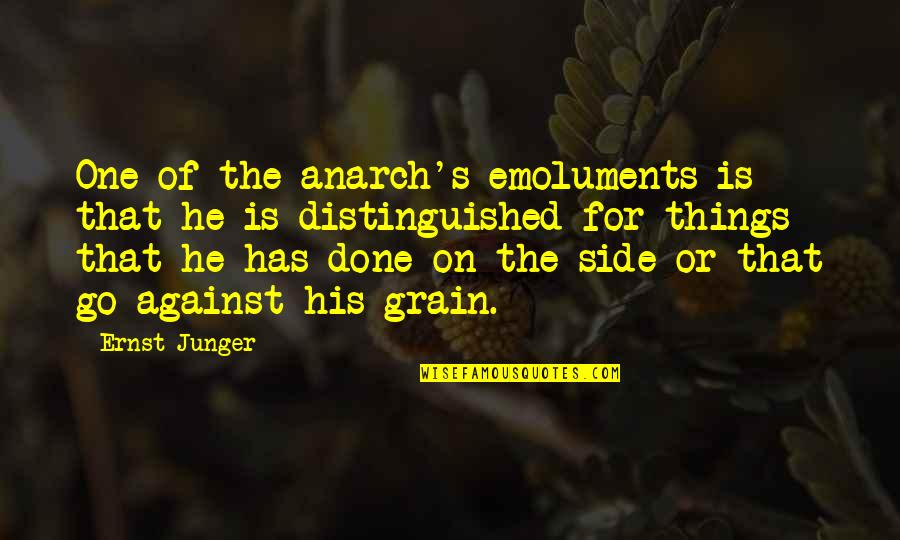 Ernst Junger Quotes By Ernst Junger: One of the anarch's emoluments is that he