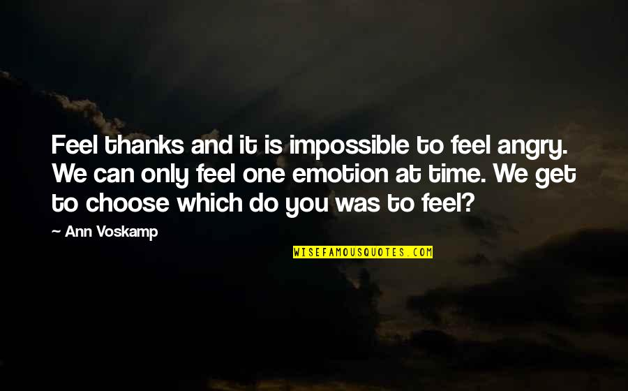 Eros And Psyche Quotes By Ann Voskamp: Feel thanks and it is impossible to feel