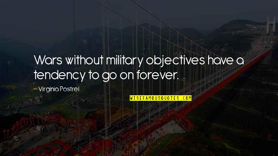 Eros And Psyche Quotes By Virginia Postrel: Wars without military objectives have a tendency to