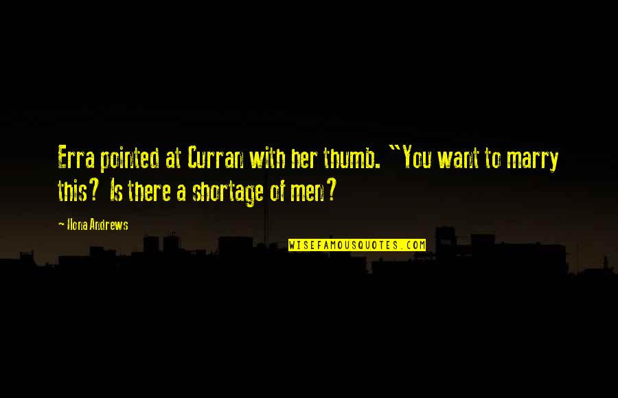 "Erra Quotes By Ilona Andrews: Erra pointed at Curran with her thumb. ""You"