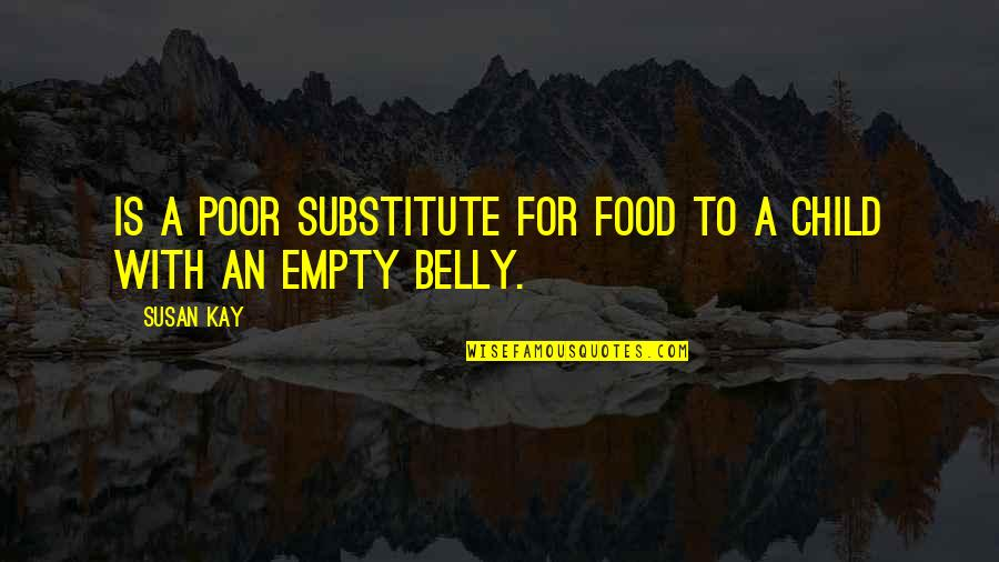 Erra Quotes By Susan Kay: Is a poor substitute for food to a