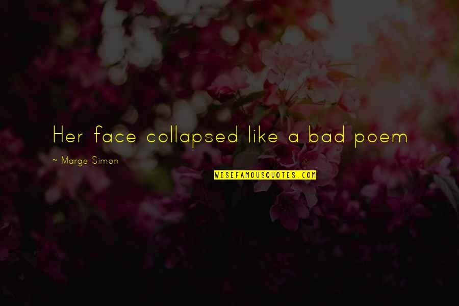 Error 136 Off Quotes By Marge Simon: Her face collapsed like a bad poem