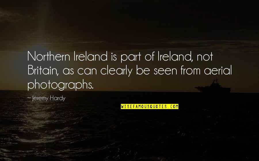 Erwan Quotes By Jeremy Hardy: Northern Ireland is part of Ireland, not Britain,
