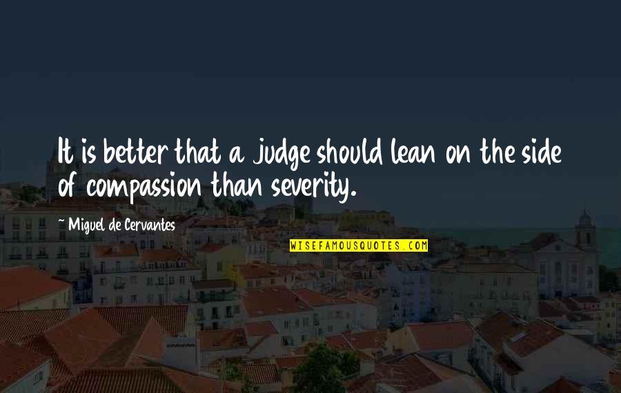 Erza Knightwalker Quotes By Miguel De Cervantes: It is better that a judge should lean