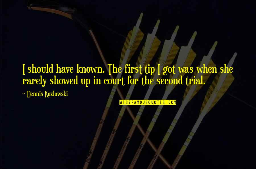 Escape The Fate Quotes By Dennis Kozlowski: I should have known. The first tip I