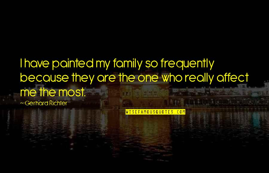 Escaping To Nature Quotes By Gerhard Richter: I have painted my family so frequently because