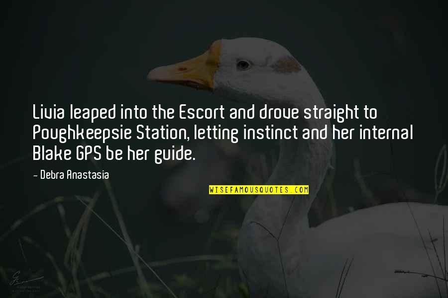 Escort Quotes By Debra Anastasia: Livia leaped into the Escort and drove straight