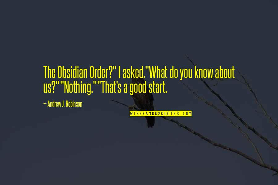 """Espionage Quotes By Andrew J. Robinson: The Obsidian Order?"""" I asked.""""What do you know"""