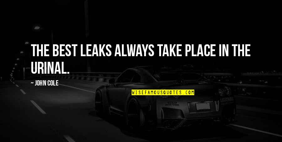 Espionage Quotes By John Cole: The best leaks always take place in the