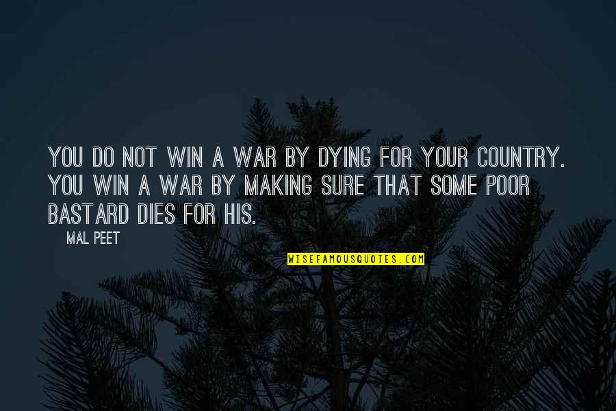 Espionage Quotes By Mal Peet: You do not win a war by dying