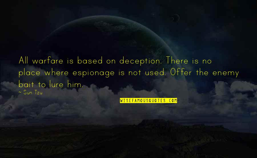 Espionage Quotes By Sun Tzu: All warfare is based on deception. There is