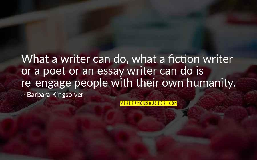 Essay Quotes By Barbara Kingsolver: What a writer can do, what a fiction
