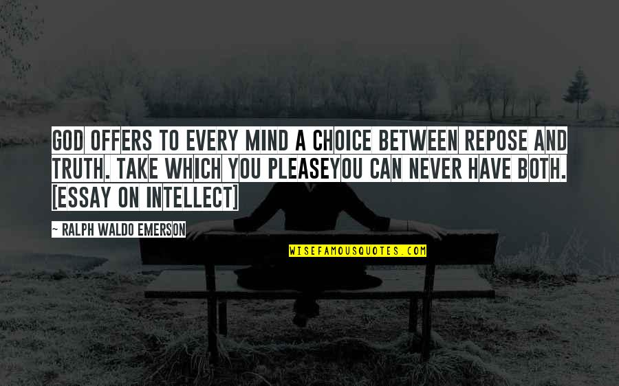 Essay Quotes By Ralph Waldo Emerson: God offers to every mind a choice between