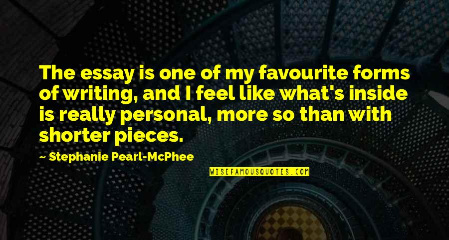 Essay Quotes By Stephanie Pearl-McPhee: The essay is one of my favourite forms