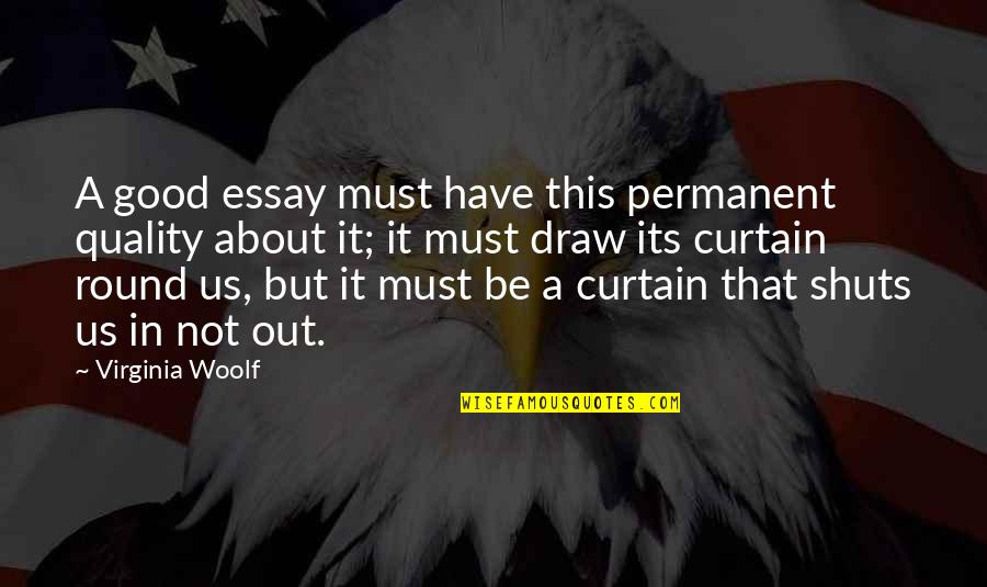 Essay Quotes By Virginia Woolf: A good essay must have this permanent quality
