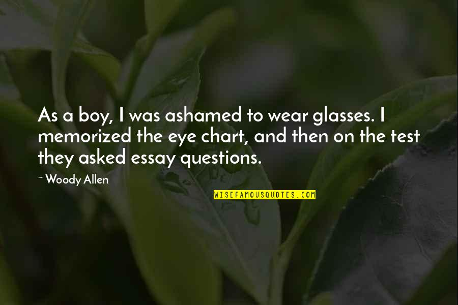 Essay Quotes By Woody Allen: As a boy, I was ashamed to wear
