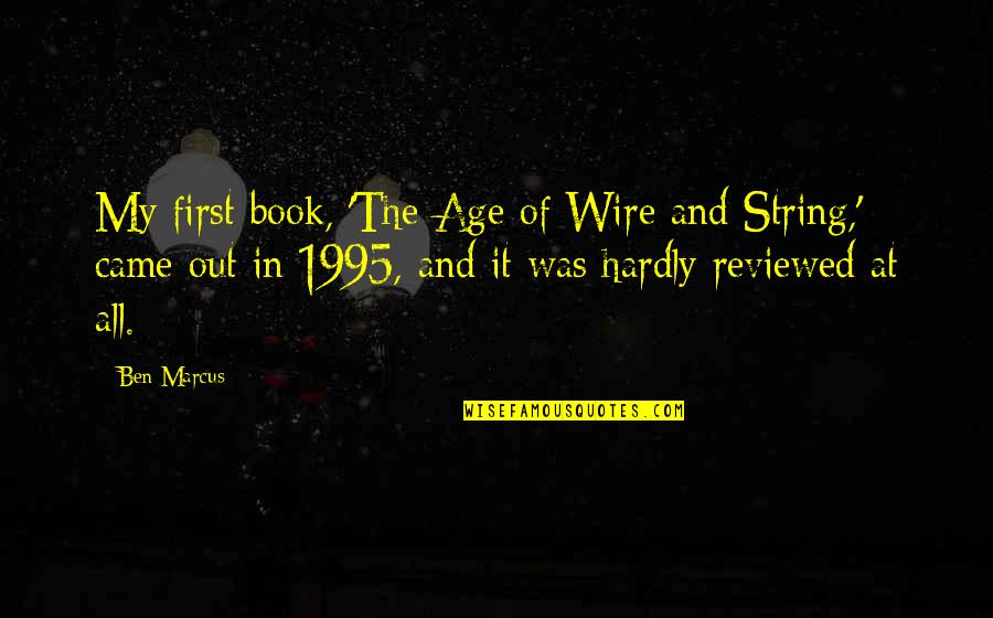Essay Word Count Without Quotes By Ben Marcus: My first book, 'The Age of Wire and