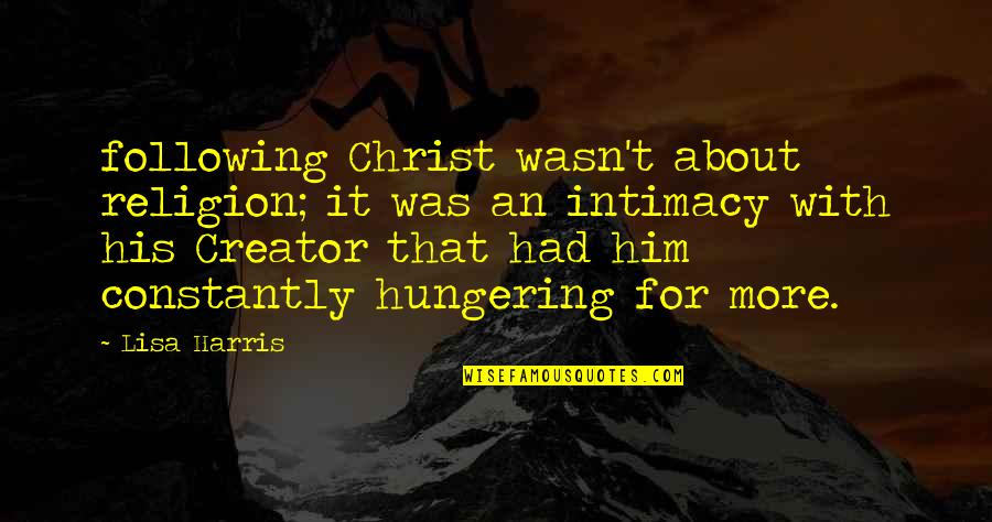 Este Que Ves Quotes By Lisa Harris: following Christ wasn't about religion; it was an