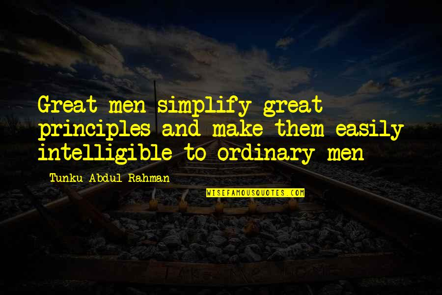 Este Que Ves Quotes By Tunku Abdul Rahman: Great men simplify great principles and make them
