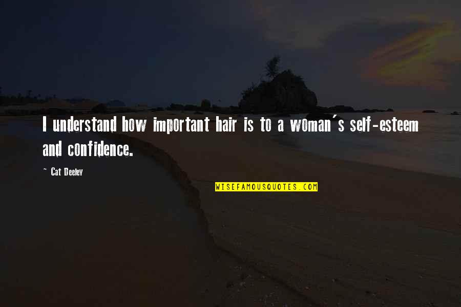 Esteem's Quotes By Cat Deeley: I understand how important hair is to a