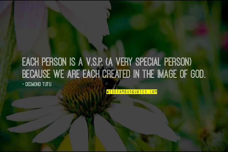 Esteem's Quotes By Desmond Tutu: Each person is a V.S.P. (a Very Special
