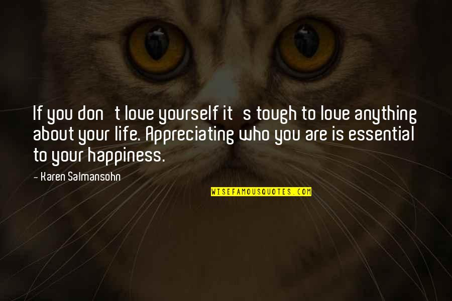 Esteem's Quotes By Karen Salmansohn: If you don't love yourself it's tough to