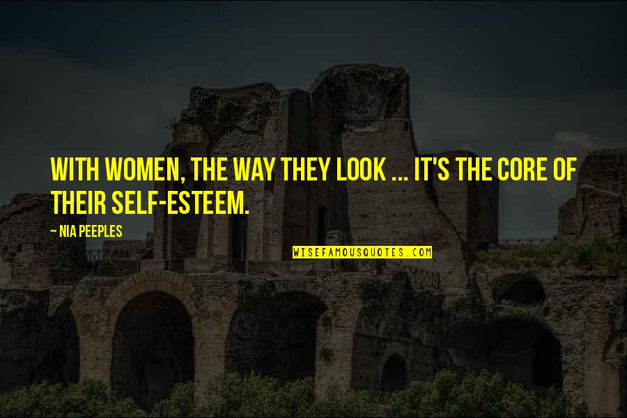 Esteem's Quotes By Nia Peeples: With women, the way they look ... it's